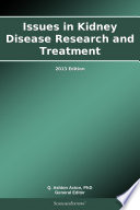 Issues in Kidney Disease Research and Treatment  2013 Edition