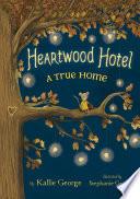 Heartwood Hotel Book 1: A True Home