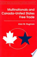 Multinationals And Canada United States Free Trade