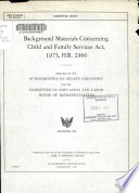 Background Materials Concerning Child and Family Services Act, 1975, H.R. 2966