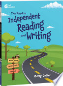 The Road to Independent Reading and Writing ebook Book PDF