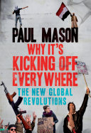 Why It s Kicking Off Everywhere  The New Global Revolutions