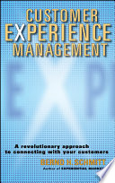 """Customer Experience Management: A Revolutionary Approach to Connecting with Your Customers"" by Bernd H. Schmitt"
