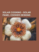 Solar Cooking   Solar Panel Cooker Designs