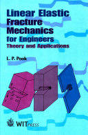 Linear Elastic Fracture Mechanics for Engineers: Theory and Applications