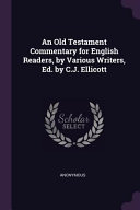 An Old Testament Commentary For English Readers By Various Writers Ed By C J Ellicott