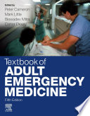 """Textbook of Adult Emergency Medicine E-Book"" by Peter Cameron, Mark Little, Biswadev Mitra, Conor Deasy"