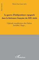 La guerre d'Indépendance espagnole dans la littérature française au XIX° siècle