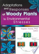 Adaptations and Responses of Woody Plants to Environmental Stresses Book