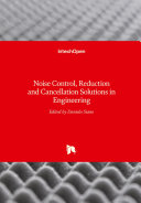Noise Control  Reduction and Cancellation Solutions in Engineering