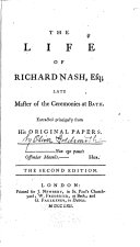 The Life of Richard Nash  Esq   Late Master of the Ceremonies at Bath
