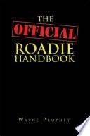 The Official Roadie Handbook
