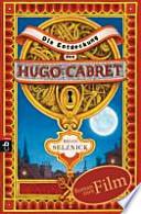 Die Entdeckung des Hugo Cabret  : ein Roman in Worten und Bildern