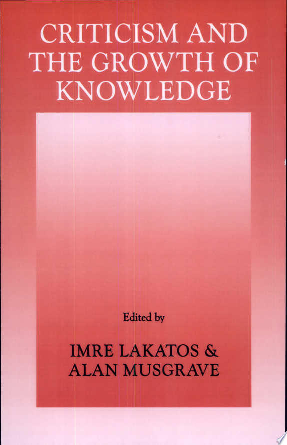 Criticism and the Growth of Knowledge: Volume 4