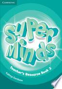 Super Minds Level 3 Teacher's Resource Book with Audio CD