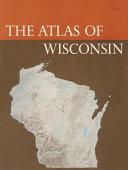 The Atlas of Wisconsin
