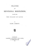 Prayers and Devotional Meditations, collated from the Psalms of David. By Elihu Burritt