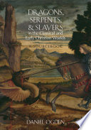 Dragons  Serpents  and Slayers in the Classical and Early Christian Worlds