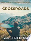 Crossroads  Book Three of the Shepherd Chronicles