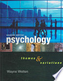 """""""Psychology: Themes and Variations: Themes And Variations"""" by Wayne Weiten"""