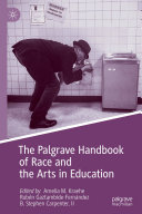 The Palgrave Handbook of Race and the Arts in Education Pdf/ePub eBook