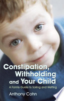 Constipation  Withholding and Your Child