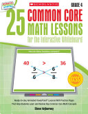 25 Common Core Math Lessons for the Interactive Whiteboard: Grade 4