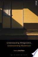 Understanding Wittgenstein  Understanding Modernism