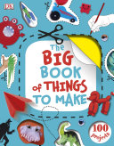 The Big Book of Things to Make