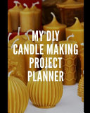 My DIY Candle Making Project Planner