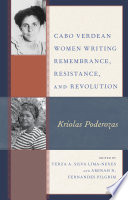 Cabo Verdean Women Writing Remembrance  Resistance  and Revolution Book PDF
