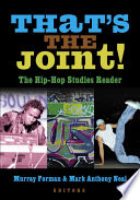 """That's the Joint!: The Hip-hop Studies Reader"" by Mark Anthony Neal, Murray Forman"