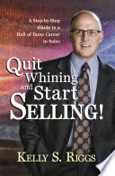 Quit Whining and Start Selling!
