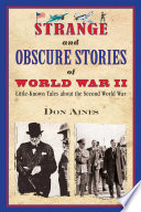 Strange and Obscure Stories of World War II Book