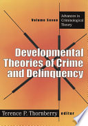 Developmental Theories Of Crime And Delinquency