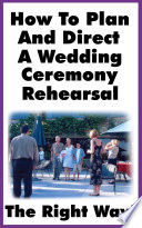 How To Plan And Direct A Wedding Ceremony Rehearsal Pdf/ePub eBook