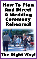 How To Plan And Direct A Wedding Ceremony Rehearsal
