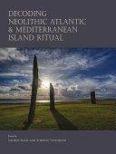 Decoding Neolithic Atlantic and Mediterranean Island Ritual