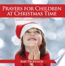 Prayers for Children at Christmas Time   Children s Christian Prayer Books