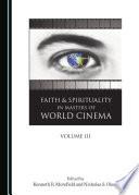Faith and Spirituality in Masters of World Cinema  Volume III