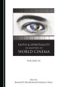 Faith and Spirituality in Masters of World Cinema  Volume III