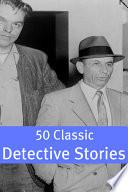 50 Classic Detective Stories Online Book