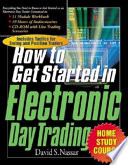 How to Get Started in Electronic Day Trading Home Study Course