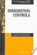 Immigration Controls  : The Search for Workable Policies in Germany and the United States , Band 4