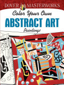 Dover Masterworks: Color Your Own Abstract Art Paintings