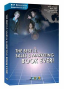 The Best I. T. Sales and Marketing BOOK EVER! –