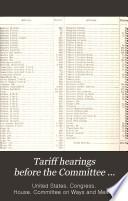 Tariff Hearings Before the Committee     Book