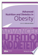"""Advanced Nutrition and Dietetics in Obesity"" by Catherine Hankey, Kevin Whelan"