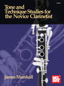 Tone and Technique Studies for the Novice Clarinetist