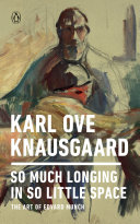 link to So much longing in so little space : the art of Edvard Munch in the TCC library catalog